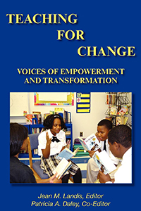Teaching for Change: Voices of Empowerment and Transformation